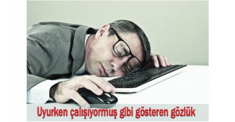 Uyurken Çalışıyor Gibi Gösteren Gözlük