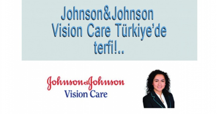 Johnson&Johnson Vision Care Türkiye'de terfi!..