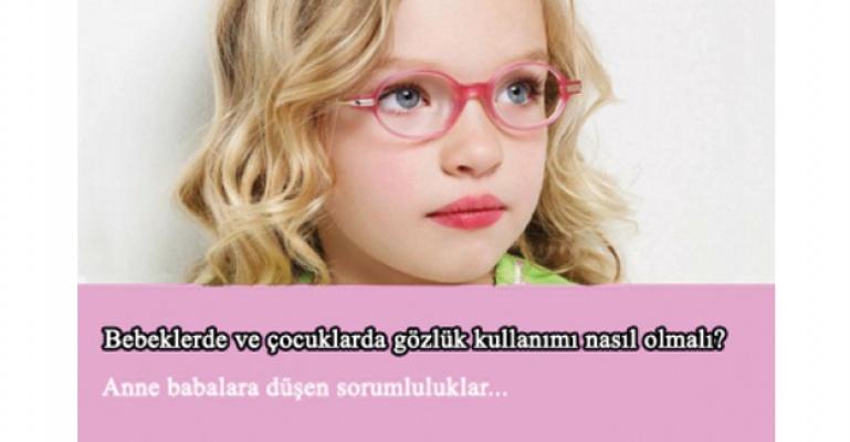 Bebeklerde ve çocuklarda gözlük kullanımı nasıl olmalı?