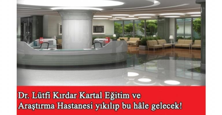 Dr. Lütfi Kırdar Kartal Eğitim ve Araştırma Hastanesi yıkılıyor!
