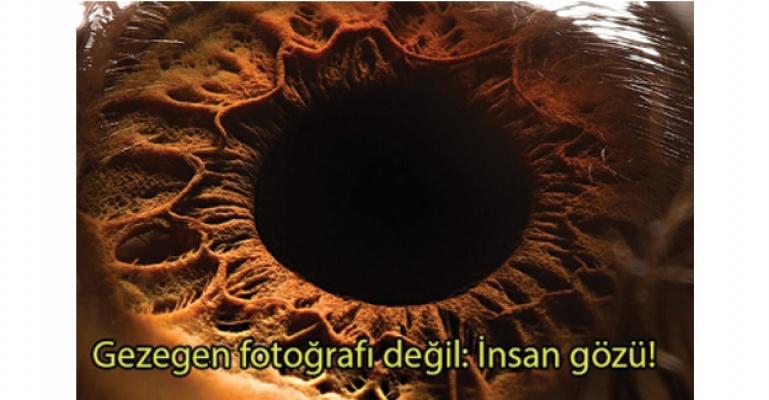 Gezegen fotoğrafı değil: İnsan gözü!