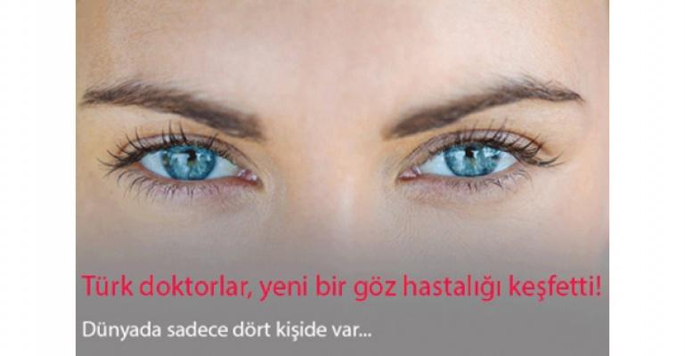 Türk doktorlar, sadece dört kişide bulunan göz hastalığı keşfetti!