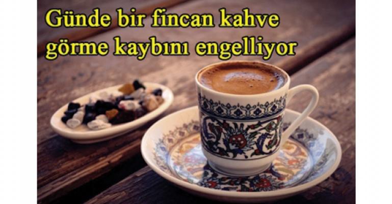 Günde bir fincan kahve görme kaybını engelliyor