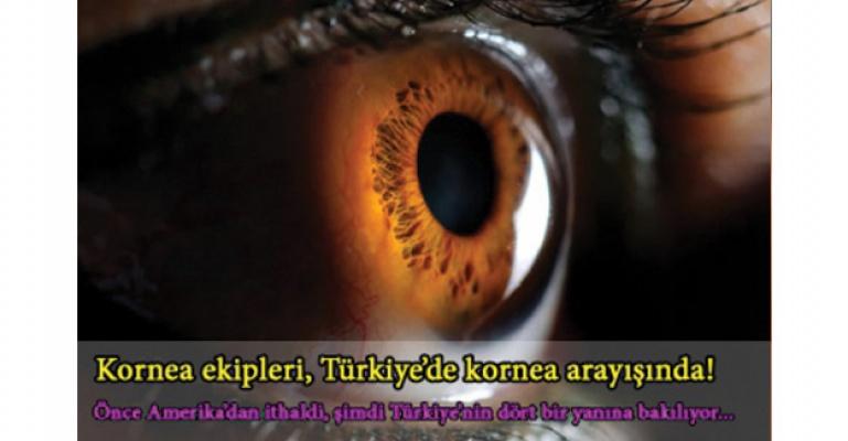 Kornea ekipleri, Türkiye'de kornea aramaya başladı!