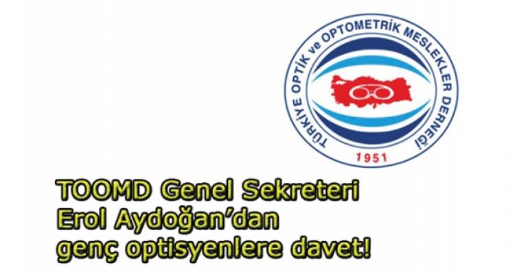 TOOMD Genel Sekreteri Erol Aydoğan'dan genç optisyenlere çağrı