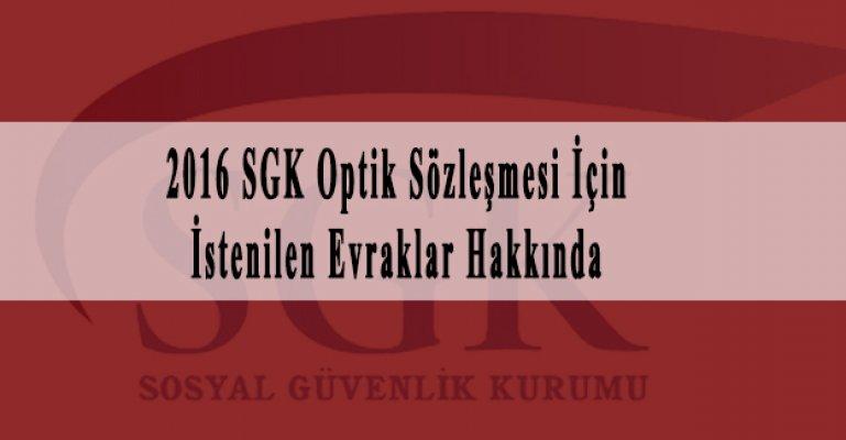 2016 SGK Optik Sözleşmesi İçin İstenilen Evraklar Hakkında