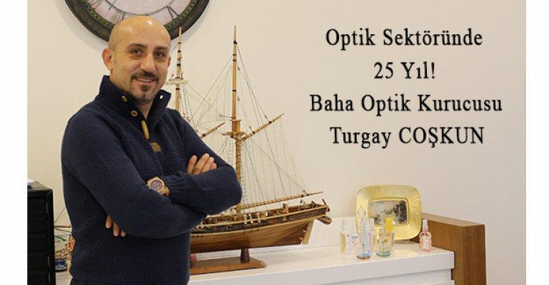 25 Yıllık Uzman Deneyimle Sektör Öncülerinden Turgay COŞKUN