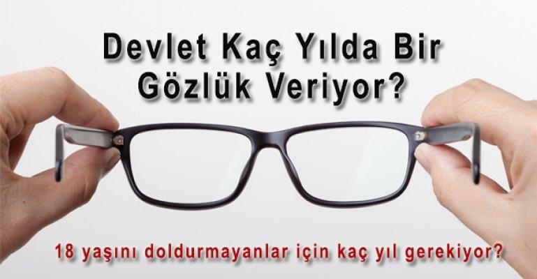 Devlet Yeni Bir Gözlüğü Kaç Yılda Veriyor?