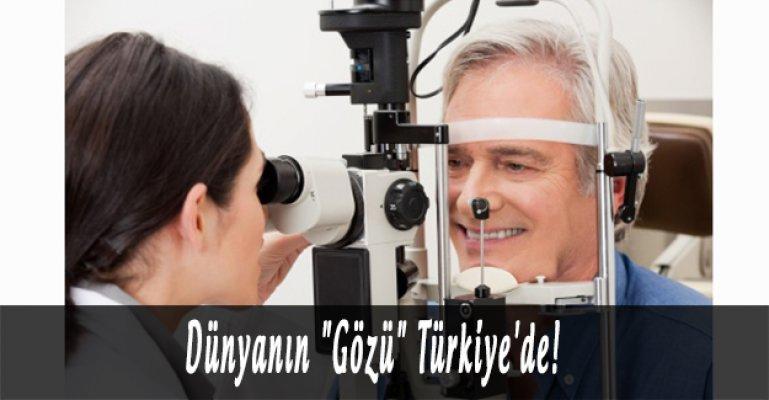 """Dünyanın """"Gözü"""" Türkiye'de!"""