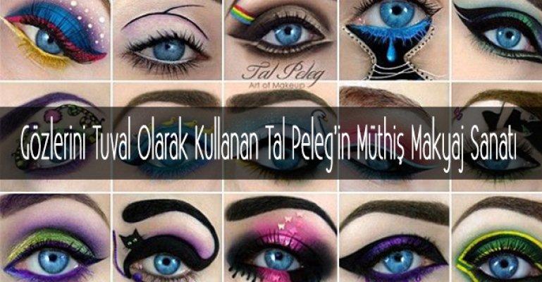 Gözlerini Tuval Olarak Kullanan Tal Peleg'in Müthiş Makyaj Sanatı