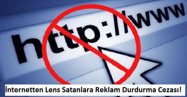 İnternetten Lens Satanlara Reklam Durdurma Cezası!