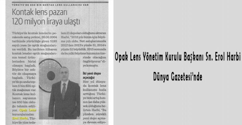 Opak Lens Yönetim Kurulu Başkanı Sn. Erol Harbi Dünya Gazetesi'nde!