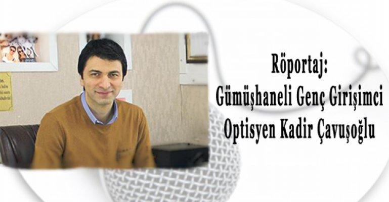 Röportaj: Optisyen Kadir Çavuşoğlu