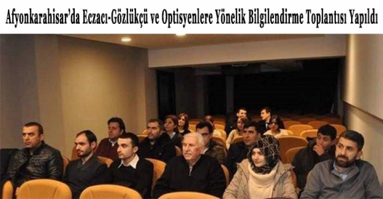 Afyon'da Eczacı-Gözlükçü ve Optisyenlere Yönelik Bilgilendirme Toplantısı Yapıldı