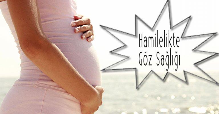 Hamilelikte Göz Sağlığına Dikkat Edin!
