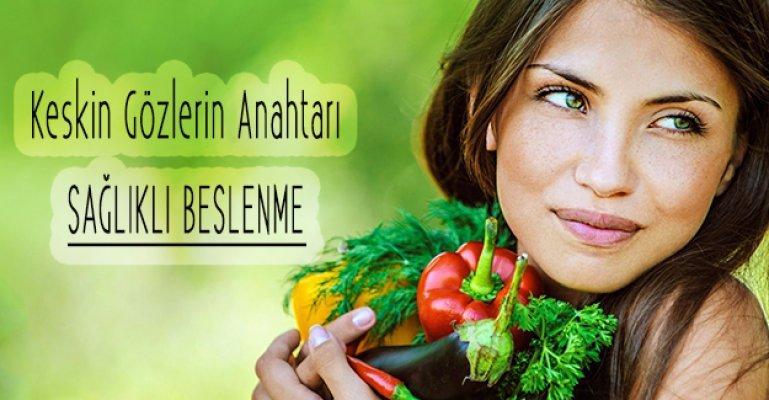 Keskin Gözlere Sahip Olmanın Anahtarı Sağlıklı Beslenmede