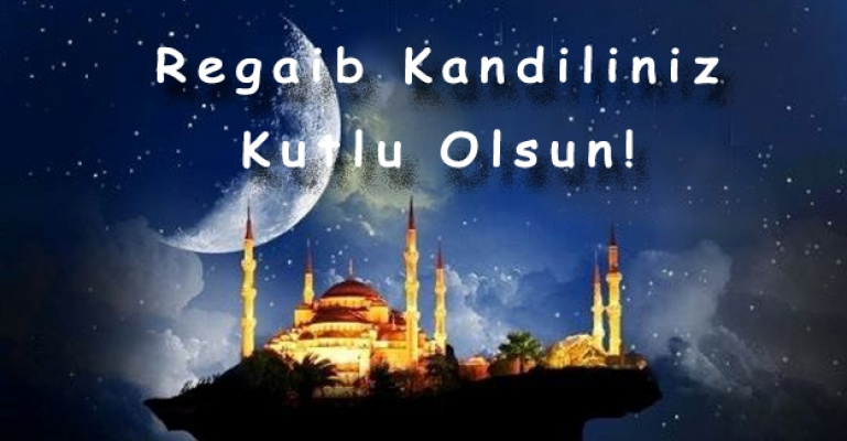 Regaib Kandiliniz Kutlu Olsun!