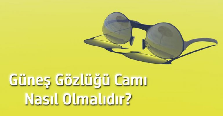 Güneş Gözlüğü Seçimi Çok Ciddi Bir İştir