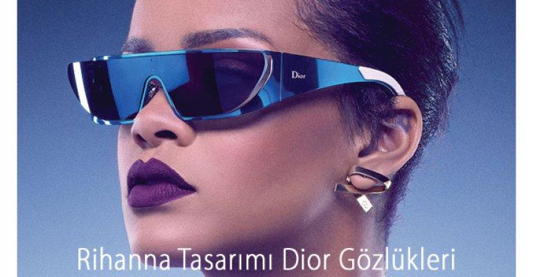 Rihanna'nın Gözlük Tasarımı Dior'un Ellerinde Hayat Buldu!