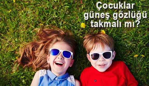 Çocuklara Güneş Gözlüğü Alırken Dikkat!