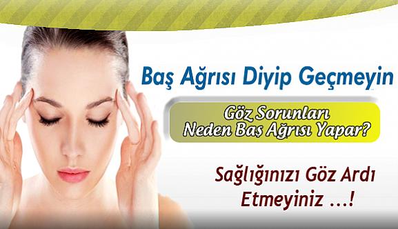 Görme sorunları neden baş ağrısına yol açar ?