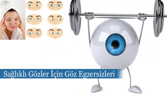 Sağlıklı gözler için göz egzersizlerine vakit ayırın!