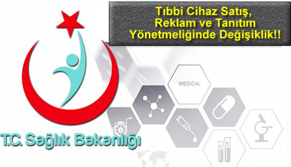 Tıbbi Cihaz Satış, Reklam ve Tanıtım Yönetmeliğinde Değişiklik!!