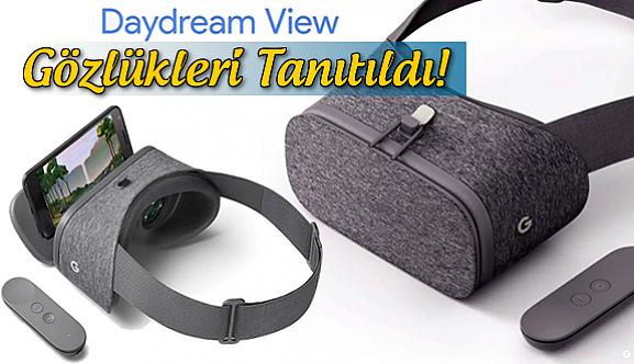 Google Daydream gözlükleri tanıtıldı!