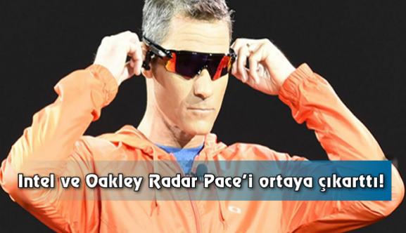Intel ve Oakley Radar Pace'i ortaya çıkarttı!