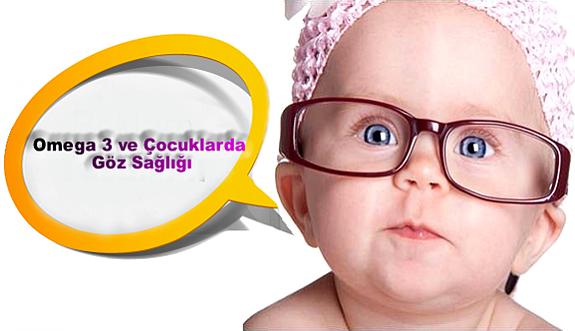 Omega 3 ve Çocuklarda Göz Sağlığı