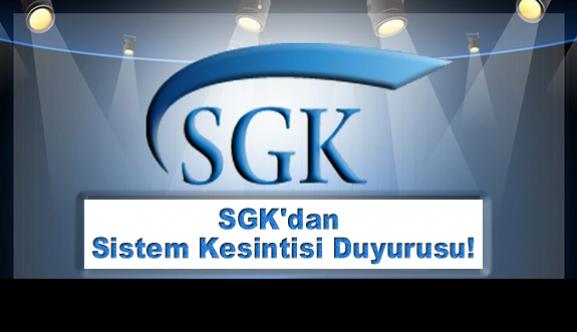 SGK'dan Sistem Kesintisi Duyurusu!