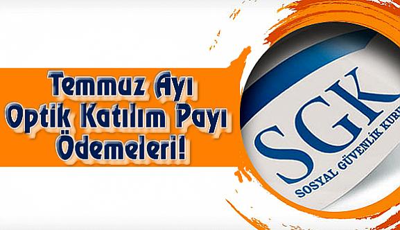 SGK Temmuz Ayı Optik Katılım Payı Ödemeleri!