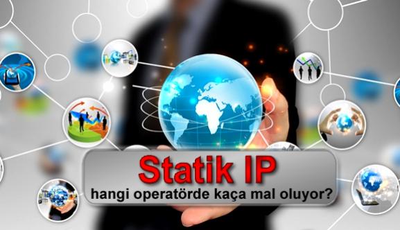 Statik IP hangi operatörde kaça mal oluyor?