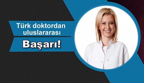 Türk doktordan uluslararası başarı!