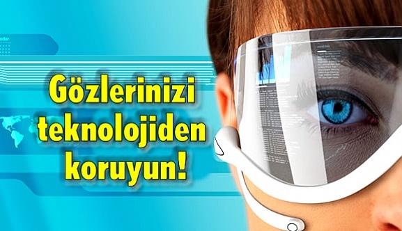 Gözlerinizi teknolojiden koruyun!