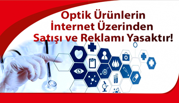 Optik Ürünlerin İnternette Satışı Yasaktır!