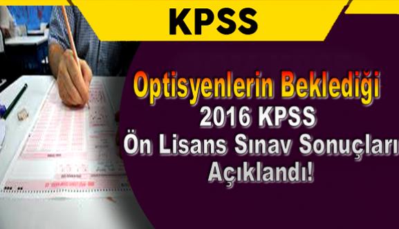 Optisyenlerin Beklediği 2016 KPSS Ön Lisans Sınav Sonuçları Açıklandı!