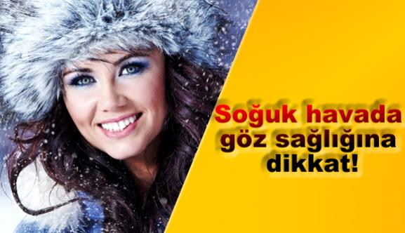 Soğuk havada göz sağlığına dikkat!
