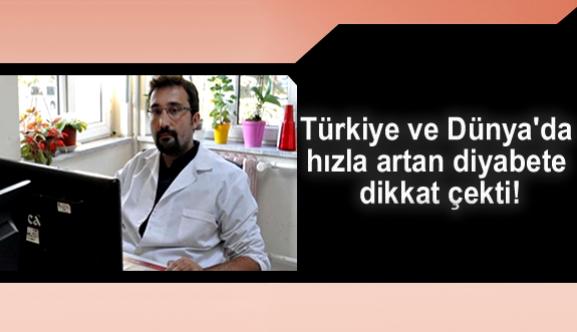 Türkiye ve Dünya'da hızla artan diyabete dikkat çekti!