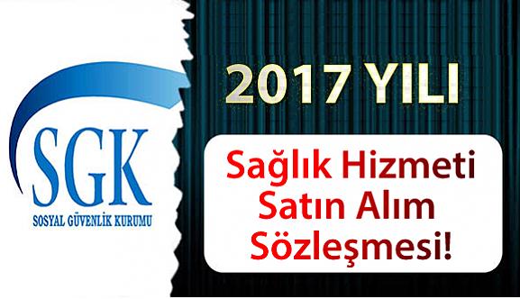 2017 Sağlık Hizmeti Satın Alım Sözleşmesi!