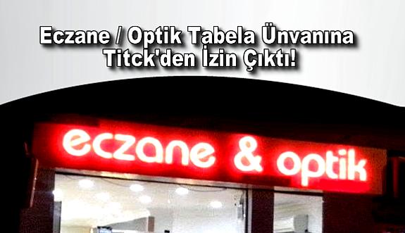 Eczane/Optik Tabela Ünvanına Titck'den İzin Çıktı!