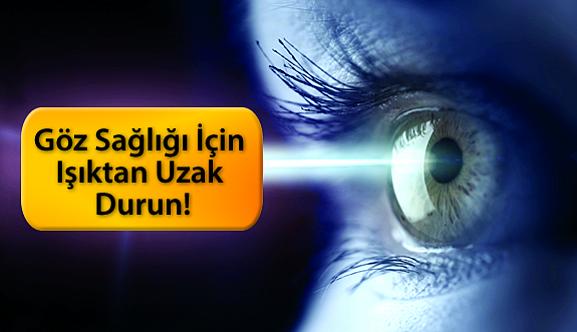 Göz Sağlığı İçin Işıktan Uzak Durun!