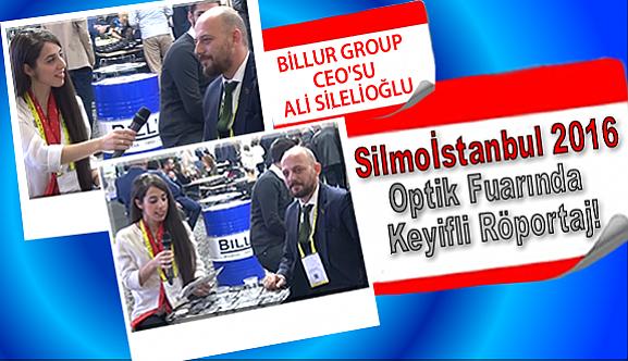 Silmoİstanbul2016 Optik Fuarında Keyifli Röportaj!