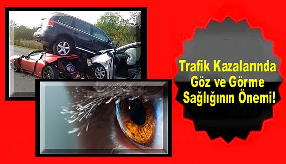 Trafik Kazalarında Göz ve Görme Sağlığının Önemi!