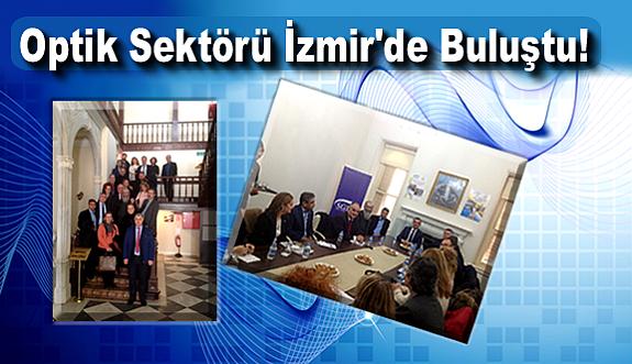 Optik Sektörü İzmir'de Buluştu!