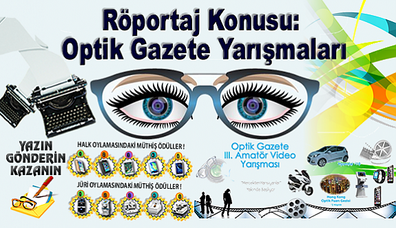 Röportaj Konusu: Optik Gazete Yarışmaları
