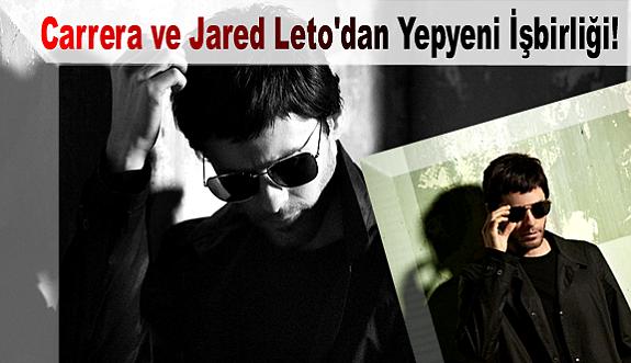 Carrera ve Jared Leto'dan Yepyeni İşbirliği!