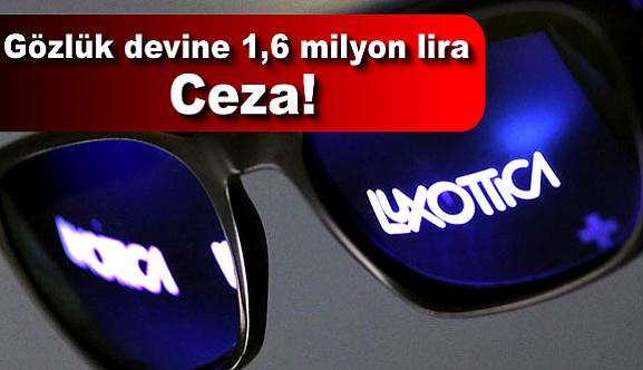 Gözlük devine 1,6 milyon lira ceza!