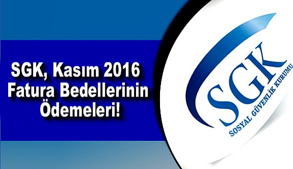 SGK, Kasım 2016 Fatura Bedellerinin Ödemeleri!