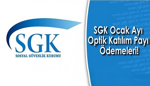 SGK Ocak Ayı Optik Katılım Payı Ödemeleri!